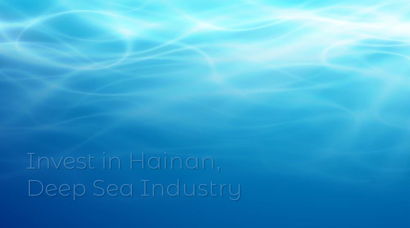 Invest-in-Hainan-Deep-Sea-Industry